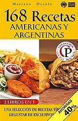 168 RECETAS AMERICANAS Y ARGENTINAS: Una selección de recetas típicas para degustar de exclusivos sabores (Colección Cocina Práctica - Edición 2 en 1 nº 50) (Spanish Edition)