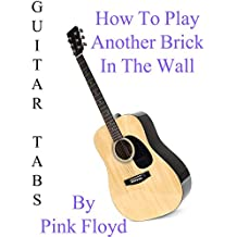 """How To Play """"Another Brick In The Wall"""" By Pink Floyd - Guitar Tabs [OV]"""