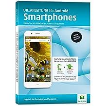 Die.Anleitung für Smartphones mit Android 6&7 - Speziell für Einsteiger und Senioren
