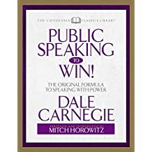 Public Speaking to Win: The Original Formula To Speaking With Power (Abridged) (English Edition)