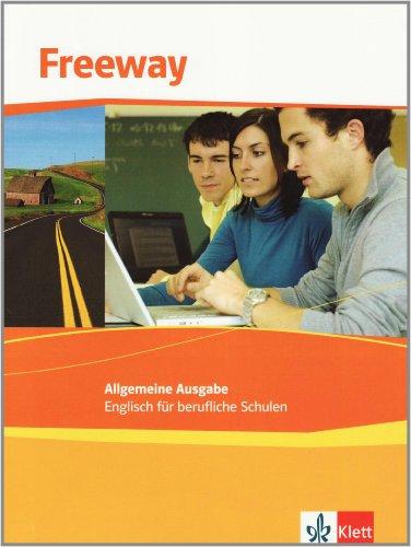Freeway Allgemeine Ausgabe / Englisch für berufliche Schulen: Freeway Allgemeine Ausgabe / Schülerbuch: Englisch für berufliche Schulen
