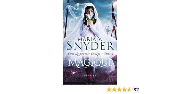 Magique T2 Le Pouvoir Des Lys Ebook Snyder Maria V Amazon Fr