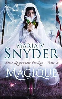 Magique : T2 - Le pouvoir des Lys par [Snyder, Maria V.]
