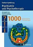 Facharztpr�fung Psychiatrie und Psychotherapie: 1000 kommentierte Pr�fungsfragen (Reihe, FACHARZTPR�FUNGSREIH)