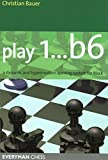 Play 1..b6: A Dynamic and Hypermodern Opening System for Black by Christian Bauer (2005-10-01)