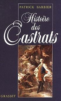 Histoire des castrats (Littérature) par [Barbier, Patrick]