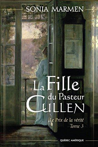 En ligne La Fille du Pasteur Cullen, Tome 3: Le Prix de la vérité pdf, epub