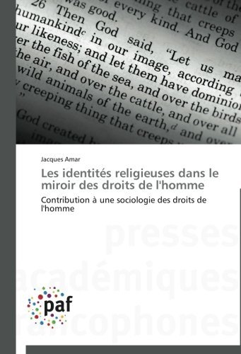 Les identit??s religieuses dans le miroir des droits de l'homme: Contribution ?? une sociologie des droits de l'homme by Jacques Amar (2013-02-17)