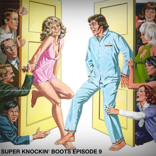 Super Knockin' boots: Episode 9 [Explicit]