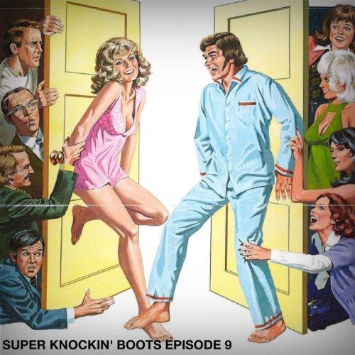 Super Knockin' boots: Episode ...