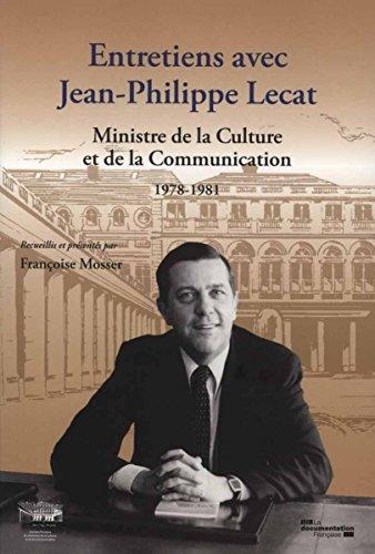 Entretiens avec Jean-Philippe Lecat : Ministre de la culture et de la communication - 1978-1981