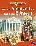 Von der Steinzeit zu den alten Römern