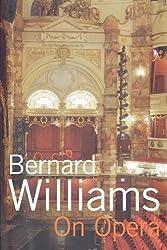 On Opera by Bernard Williams (2006-08-25)