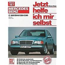 Mercedes-Benz C-Klasse (W 202): Reprint der 4. Auflage 2010 (Jetzt helfe ich mir selbst, Band 167)