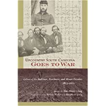 Upcountry South Carolina Goes to War: Letters of the Anderson, Brockman, and Moore Families, 1853-1865 (2009-04-15)
