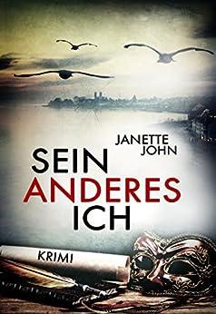 Sein anderes Ich (Kripo Bodensee 3) von [John, Janette]