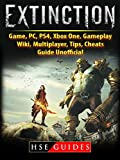 Extinction Game, PC, PS4, Xbox One, Gameplay, Wiki, Multiplayer, Tips, Cheats, Guide Unofficial (English Edition)