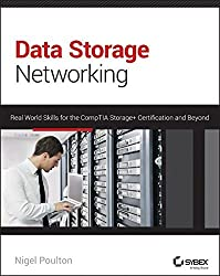Data Storage Networking: Real World Skills for the CompTIA Storage+ Certification and Beyond by Nigel Poulton (2014-03-24)
