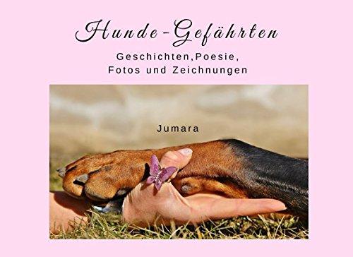 Hunde-Gefährten: Geschichten, Poesie, Zeichnungen und Fotos