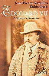 EDOUARD VII. Le prince charmeur