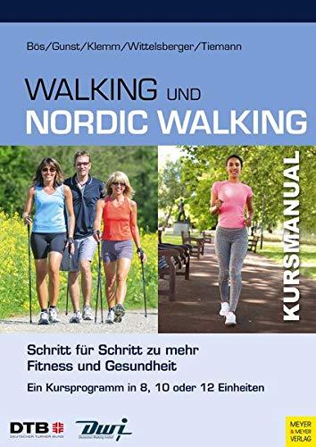 Kursmanual Walking und Nordic Walking: Schritt für Schritt zu mehr Fitness und Gesundheit
