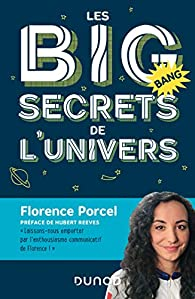 Les BIG secrets de l'Univers par Florence Porcel