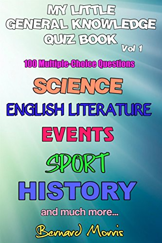 My Little General Knowledge Quiz Book Vol 1: 100 Multiple-Choice Questions (English Edition)