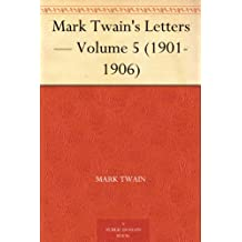 Mark Twain's Letters — Volume 5 (1901-1906) (English Edition)