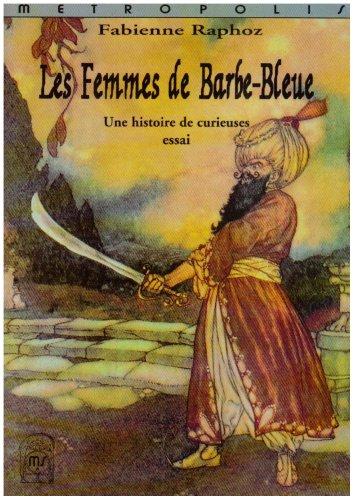 Les femmes de Barbe-Bleue : Une histoire de curieuses essai
