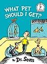 What Pet Should I Get? par Dr. Seuss