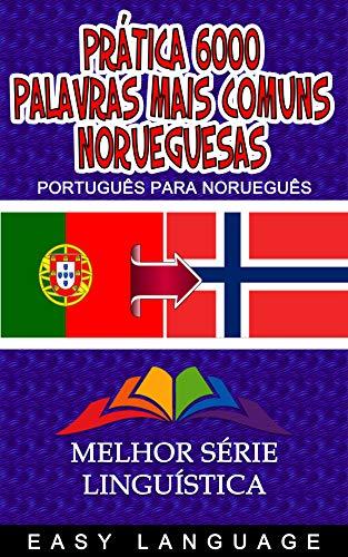 Prática 6000 Palavras Mais Comuns Norueguesas (Portuguese Edition)