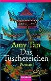 Das Tuschezeichen: Roman - Amy Tan