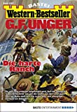 G. F. Unger Western-Bestseller 2387 - Western: Die harte Ranch
