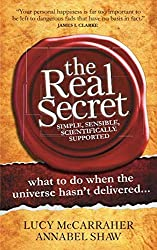 The Real Secret: what to do when the universe hasn't delivered