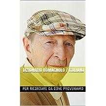 Dizionario Romagnolo / Italiano (Italian Edition)
