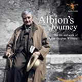 Albion's Journey: The Life And Works Of Vaughan Williams