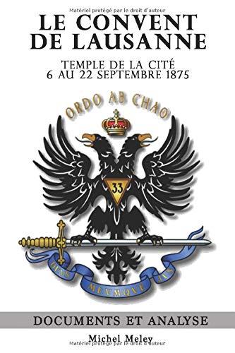 Le Convent de Lausanne, Temple de la Cité - 6 au 22 Septembre 1875: Documents et analyse par  Michel Meley