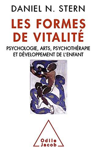 Les Formes de vitalité: Psychologie, arts, psychothérapie et développement de l'enfant