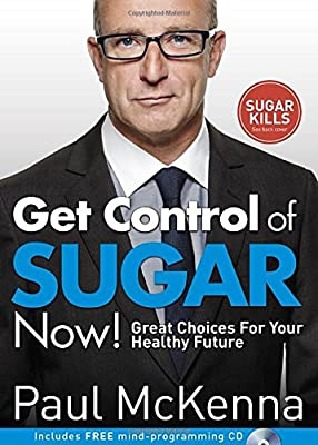Get Control of Sugar Now!: Great Choices For Your Healthy Future by Bantam Press