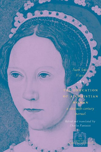 The Education of a Christian Woman: A Sixteenth-Century Manual (The Other Voice in Early Modern Europe)