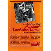 Handbuch Szenisches Lernen. Theater als Unterrichtsform