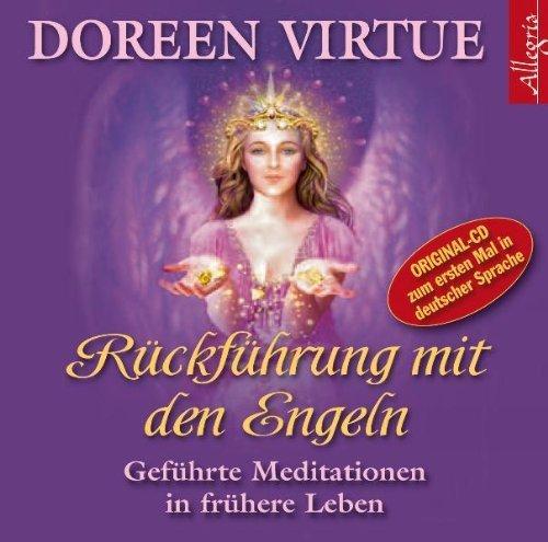 Rückführung mit den Engeln: Geführte Meditationen in frühere Leben von Virtue. Doreen (2009) Audio CD