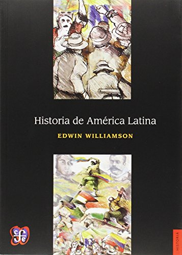 Historia de Am'rica Latina por Edwin Williamson