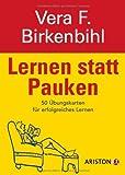 Lernen statt Pauken: 50 Übungskarten für erfolgreiches Lernen - Vera F. Birkenbihl