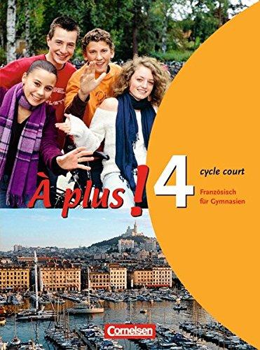 À plus ! - Ausgabe 2004 / Band 4 (cycle court) - Schülerbuch,