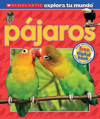 Scholastic Explora tu Mundo: P??jaros: (Spanish language edition of Scholastic Discover More: Birds) by Arlon, Penelope (2014) Hardcover