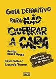 O guia definitivo para não quebrar a cara (Portuguese Edition)