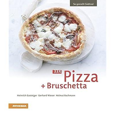 33 x Pizza + Bruschetta (So genießt Südtirol)