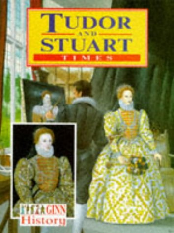 Ginn History: Key Stage 2 Tudor And Stuart Times Pupil`S Book (NEW GINN HISTORY)