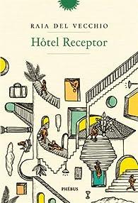 Hôtel Receptor par Raia Del Vecchio